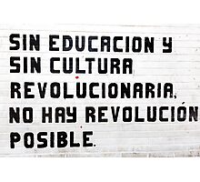 Without education and culture, no revolution is possible Photographic Print