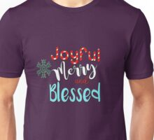 JOYFUL MERRY AND BLESSED Unisex T-Shirt
