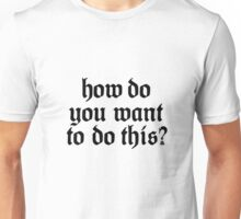 How do you want to do this? CTR (Black) Unisex T-Shirt