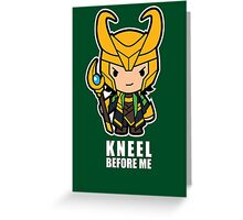 Kneel Before Me Greeting Card