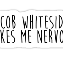 Jacob Whitesides Makes Me Nervous Sticker
