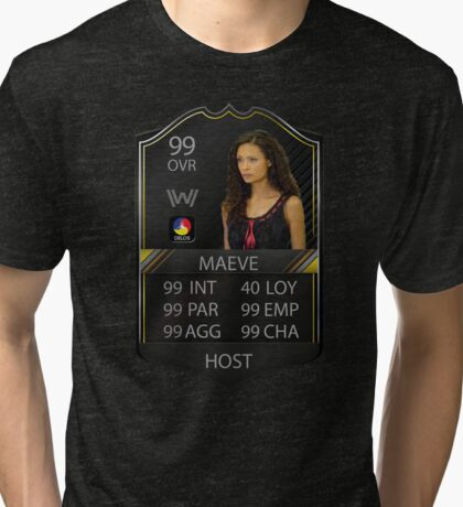WESTWORLD - TV SHOW - MAEVE STATS - FIFA FUT Tri-blend T-Shirt