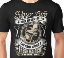 Fresh haircut for your life Unisex T-Shirt