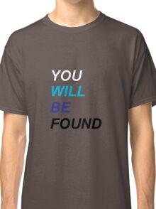 Dear Evan Hansen: You Will Be Found Classic T-Shirt