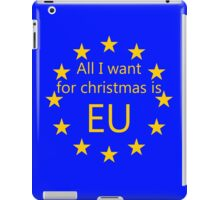 All I want for Christmas is EU iPad Case/Skin