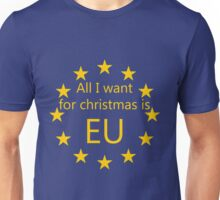 All I want for Christmas is EU Unisex T-Shirt