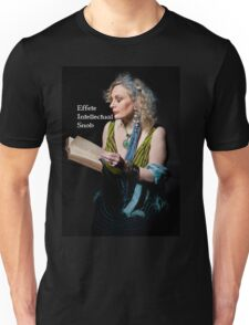 Effete Intellectual Snob Unisex T-Shirt