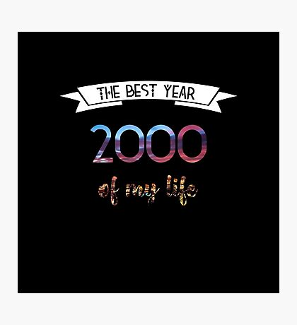 2000 The best year of my life Photographic Print
