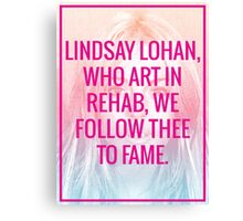 Lindsay Lohan Who Art in Rehab Canvas Print