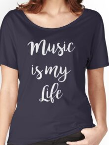 Music is my life | Quote Women's Relaxed Fit T-Shirt