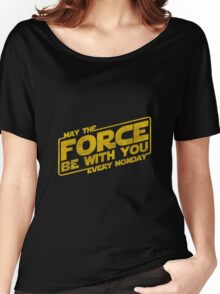 Star Wars: May The Force Be With You Every Monday Women's Relaxed Fit T-Shirt