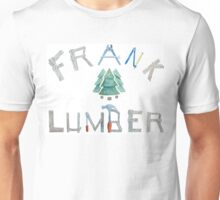 Frank Lumber Unisex T-Shirt