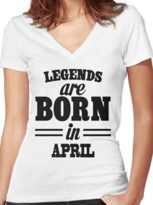Legends are born in April Women's Fitted V-Neck T-Shirt