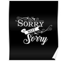 Sorry Not Sorry Poster