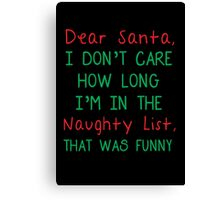 FUNNY QUOTE FOR SANTA CLAUS Canvas Print