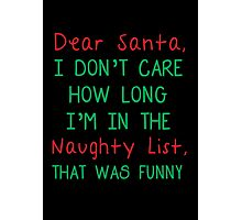 FUNNY QUOTE FOR SANTA CLAUS Photographic Print