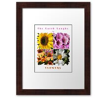 EARTH LAUGHS IN FLOWERS SLOGAN Framed Print