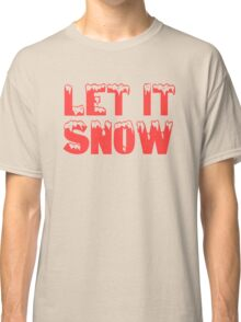 christmas cute typography let it snow frank sinatra t shirts Classic T-Shirt