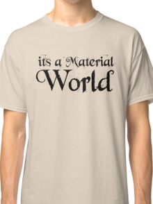 inspirational street urban typography material world madonna lyrics t shirts Classic T-Shirt