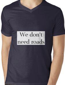 We Don't Need Roads Mens V-Neck T-Shirt
