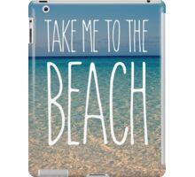 Take Me to the Beach Ocean Summer Blue Sky Sand iPad Case/Skin
