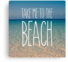 Take Me to the Beach Ocean Summer Blue Sky Sand Canvas Print