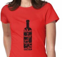 Wine is sunlight held together by water Womens Fitted T-Shirt