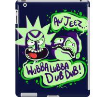 Rick and Morty - Wubba Lubba Dub Dub iPad Case/Skin
