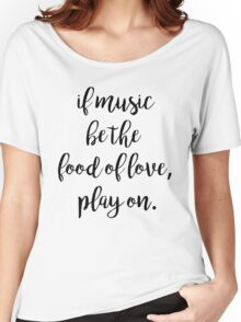 Food of love | Quotes Women's Relaxed Fit T-Shirt