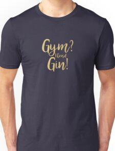 Gym, I heard gin! | Quotes Unisex T-Shirt