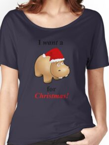 I Want A Hippopotamus for Christmas Women's Relaxed Fit T-Shirt