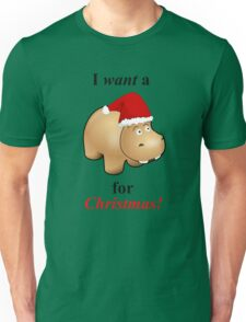 I Want A Hippopotamus for Christmas Unisex T-Shirt