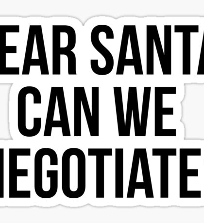 Dear Santa, can we negotiate? (Christmas time) Sticker