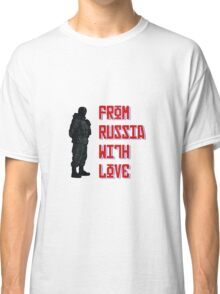 From Russia with love.... Classic T-Shirt