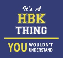 It's A HBK thing, you wouldn't understand !! by satro