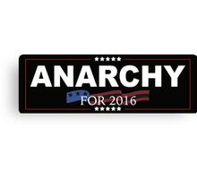 Anarchy For 2016 Canvas Print