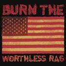Burn the Worthless Rag (USA) by Buddhuu