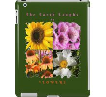 EARTH LAUGHS IN FLOWERS SLOGAN iPad Case/Skin
