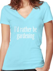 I'd rather be gardening (White) Women's Fitted V-Neck T-Shirt