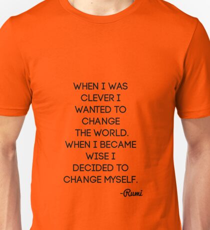When I Was Clever I Wanted to Change the World Unisex T-Shirt