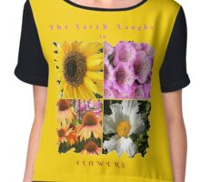 EARTH LAUGHS IN FLOWERS SLOGAN Chiffon Top
