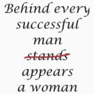 Behind every successful man... by mgtow