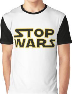 Stop Wars! Graphic T-Shirt