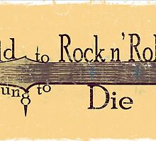 Too Old to Rock n' Roll, Too Young to Die - Grungy Guitar Design by ibadishi