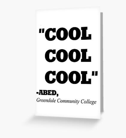 "COMMUNITY ABED ""COOL COOL COOL"" Greeting Card"