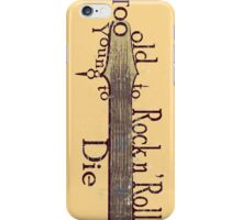 Too Old to Rock n' Roll, Too Young to Die - Grungy Guitar Design iPhone Case/Skin