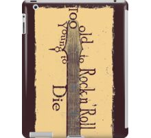 Too Old to Rock n' Roll, Too Young to Die - Grungy Guitar Design iPad Case/Skin