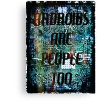 Androids Are People  Canvas Print