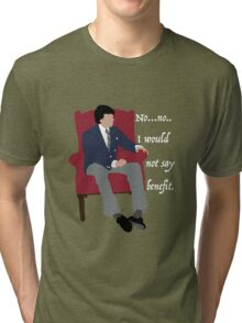 I would not say benefit. Tri-blend T-Shirt