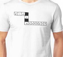 did i stutter? Unisex T-Shirt